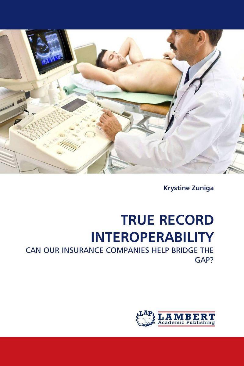 TRUE RECORD INTEROPERABILITY
