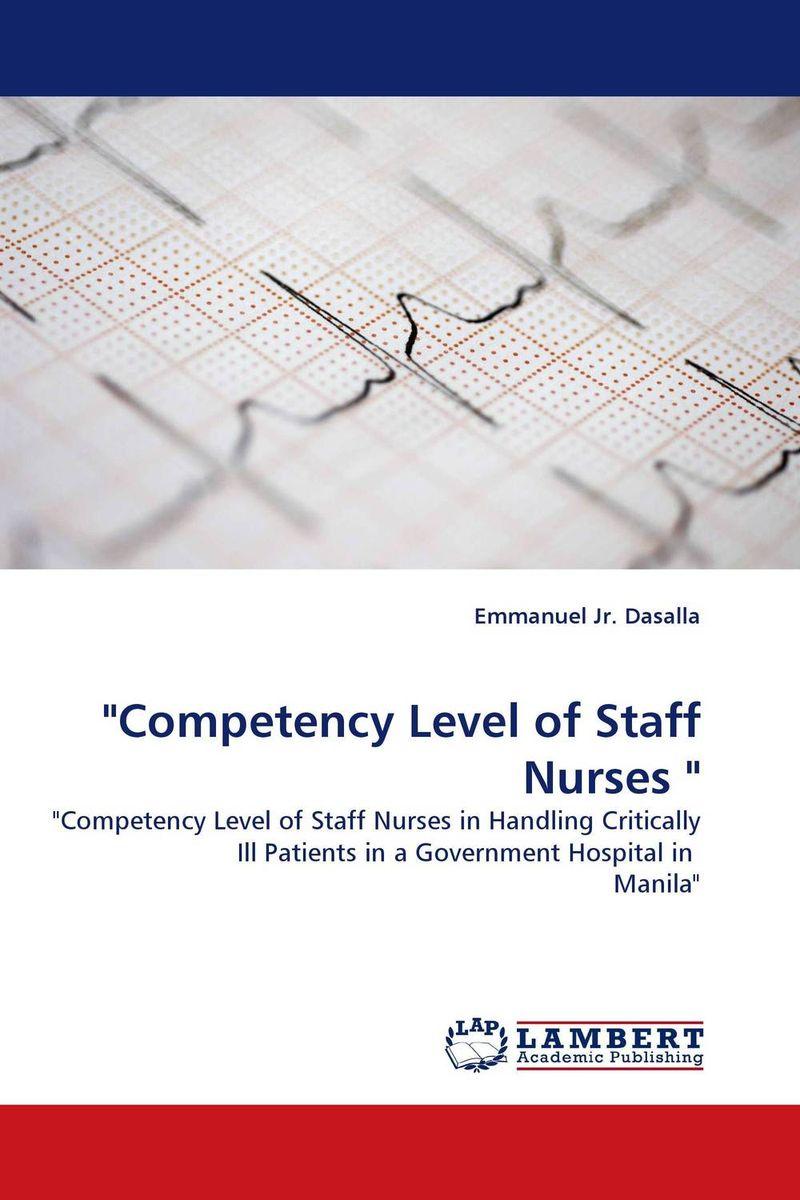 """Competency Level of Staff Nurses """
