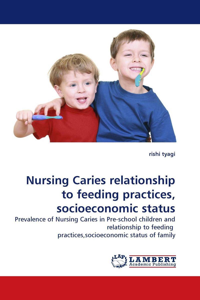 Nursing Caries relationship to feeding practices, socioeconomic status