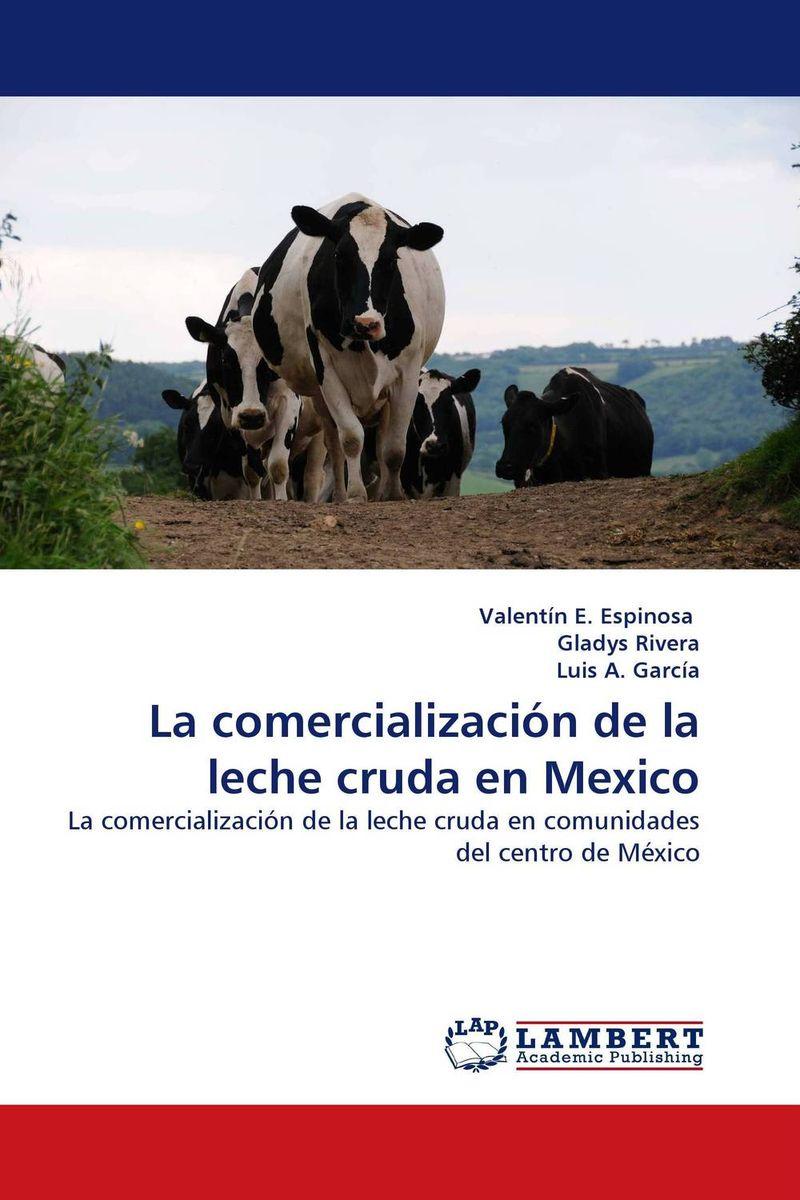 La comercializacion de la leche cruda en Mexico
