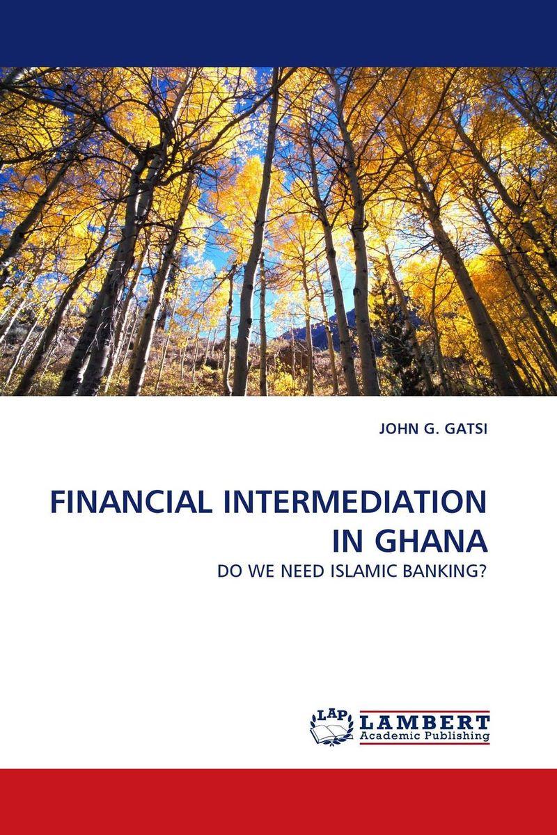 FINANCIAL INTERMEDIATION IN GHANA