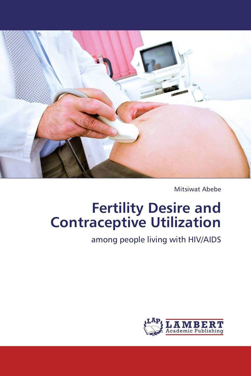 Fertility Desire and Contraceptive Utilization