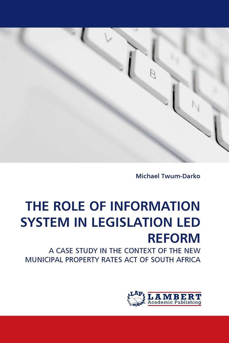 THE ROLE OF INFORMATION SYSTEM IN LEGISLATION LED REFORM