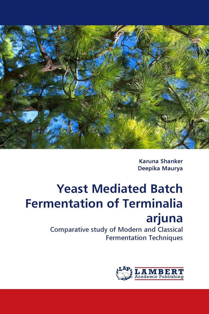 Yeast Mediated Batch Fermentation of Terminalia arjuna