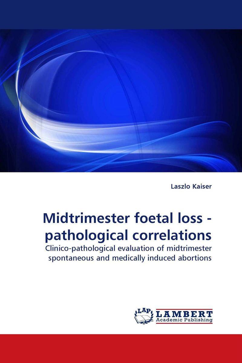Midtrimester foetal loss - pathological correlations