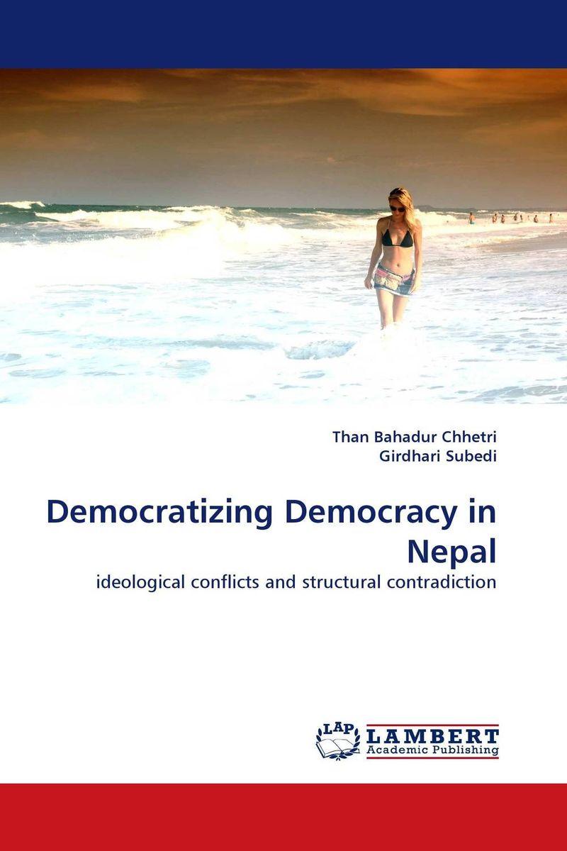 где купить  Than Bahadur Chhetri and Girdhari Subedi Democratizing Democracy in Nepal  по лучшей цене