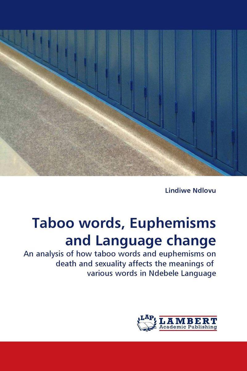 Taboo words, Euphemisms and Language change