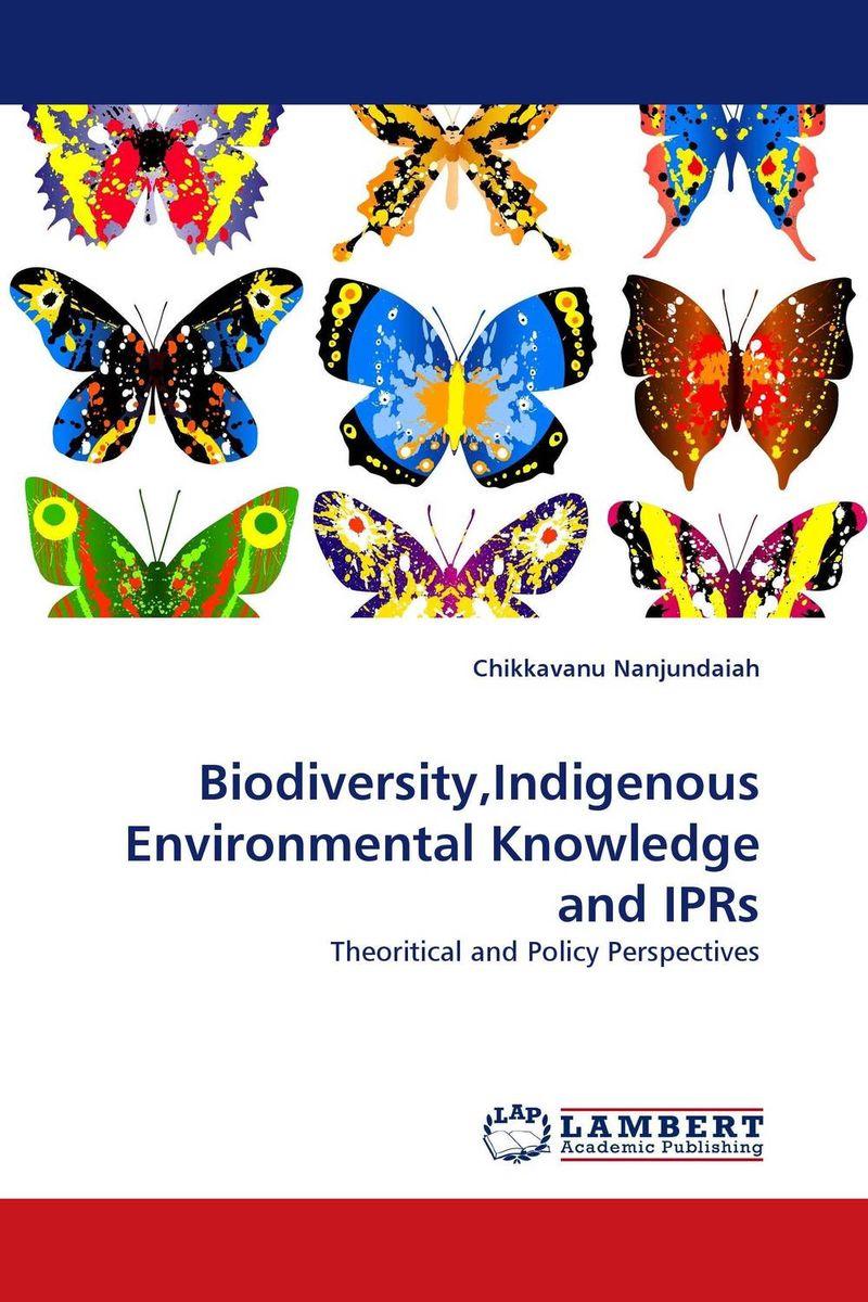 Chikkavanu Nanjundaiah Biodiversity,Indigenous Environmental Knowledge and IPRs agatha daniel and charles olungah women s indigenous knowledge in household food security