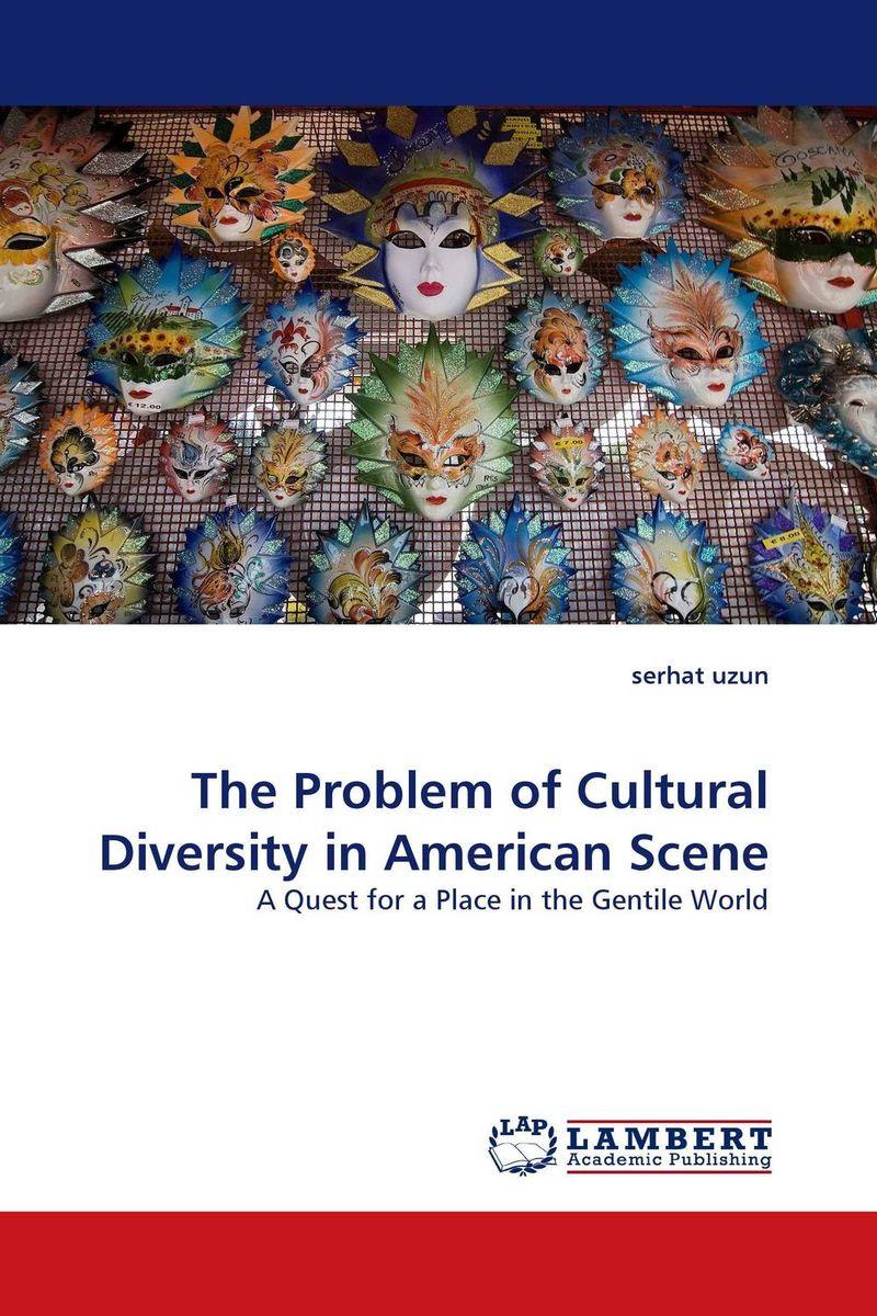 serhat uzun The Problem of Cultural Diversity in American Scene  цены