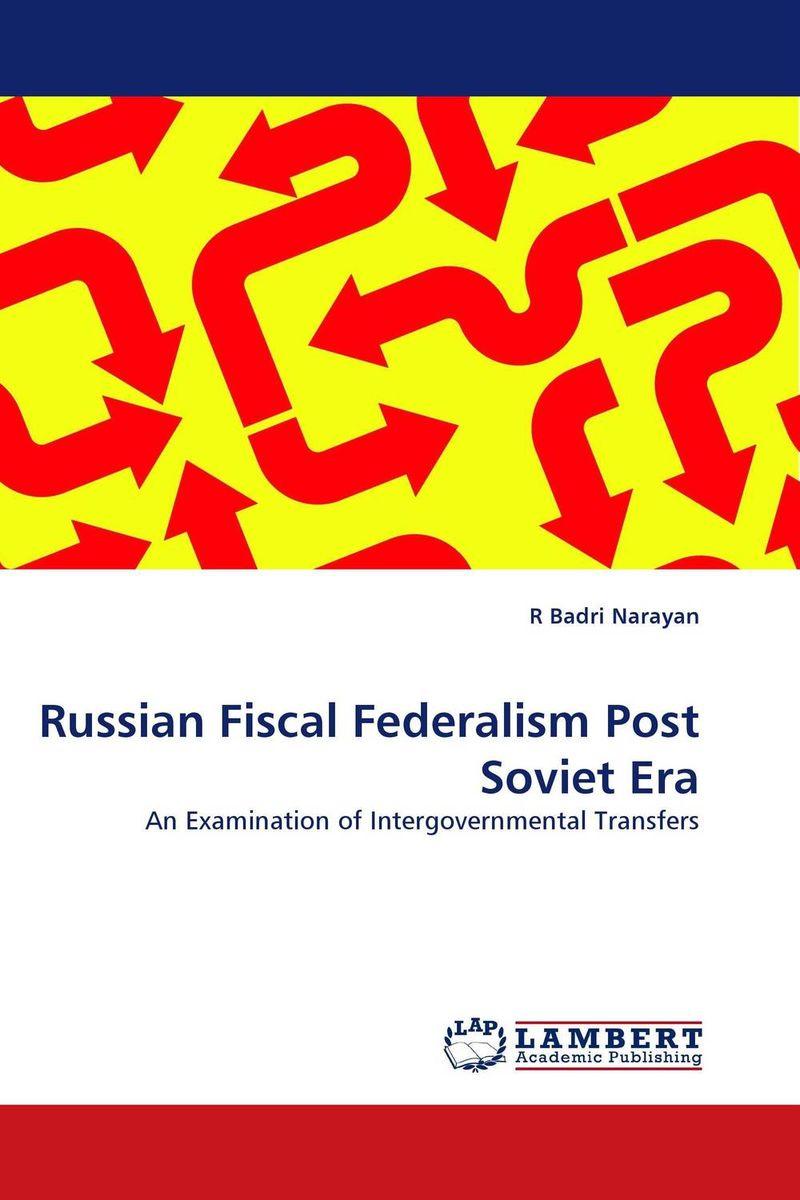 Russian Fiscal Federalism Post Soviet Era