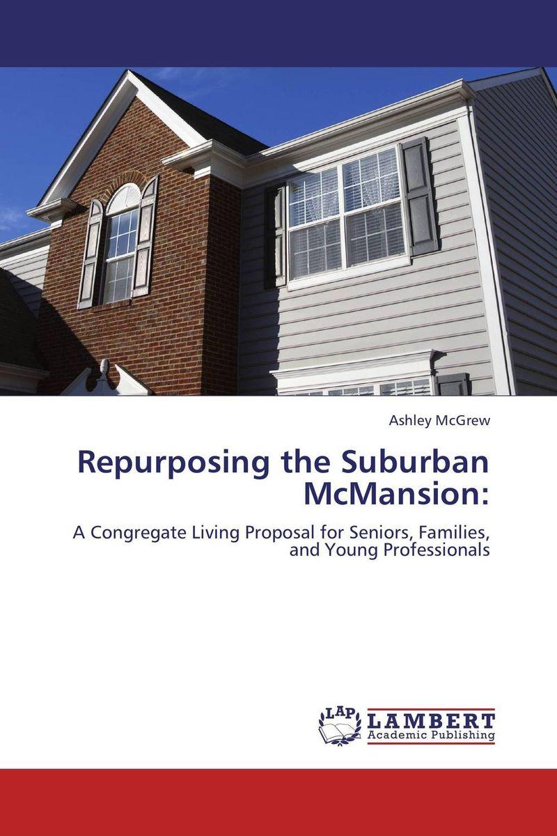 REPURPOSING THE SUBURBAN MCMANSION: