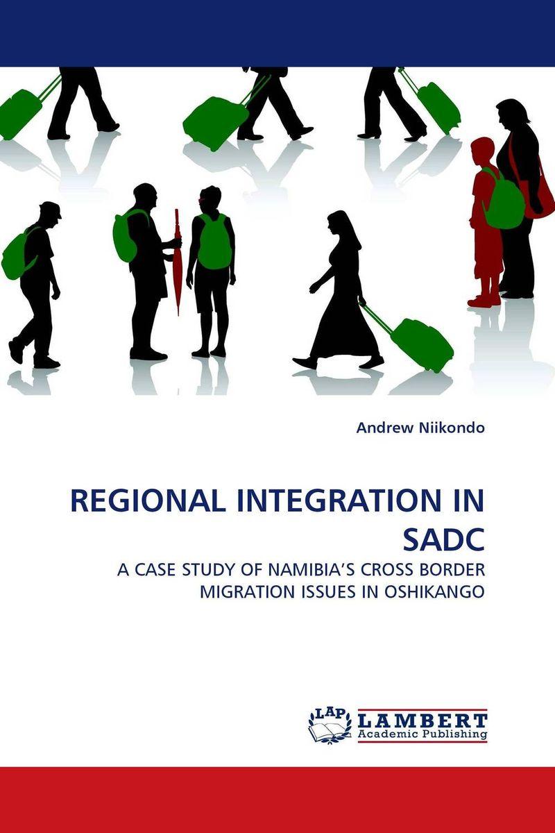 Andrew Niikondo REGIONAL INTEGRATION IN SADC