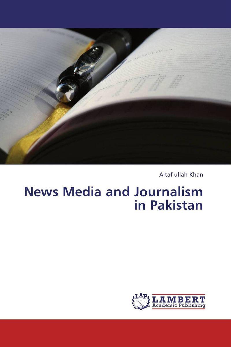 Altaf Ullah Khan News Media and Journalism in Pakistan