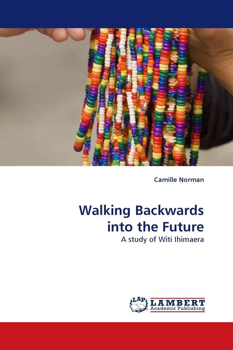 Walking Backwards into the Future