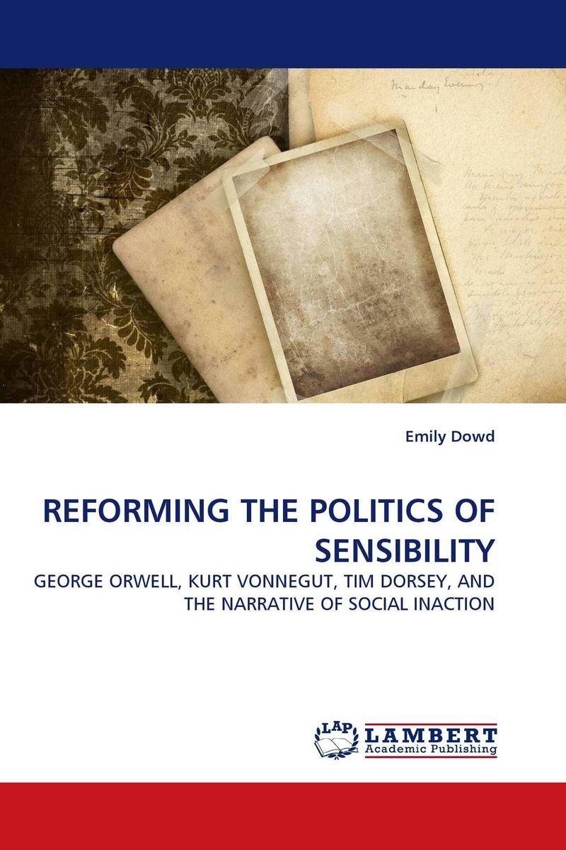 REFORMING THE POLITICS OF SENSIBILITY