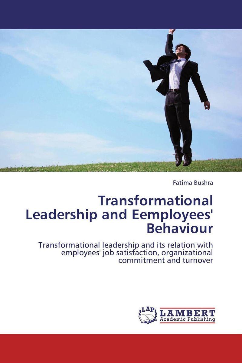 Transformational Leadership and Eemployees' Behaviour