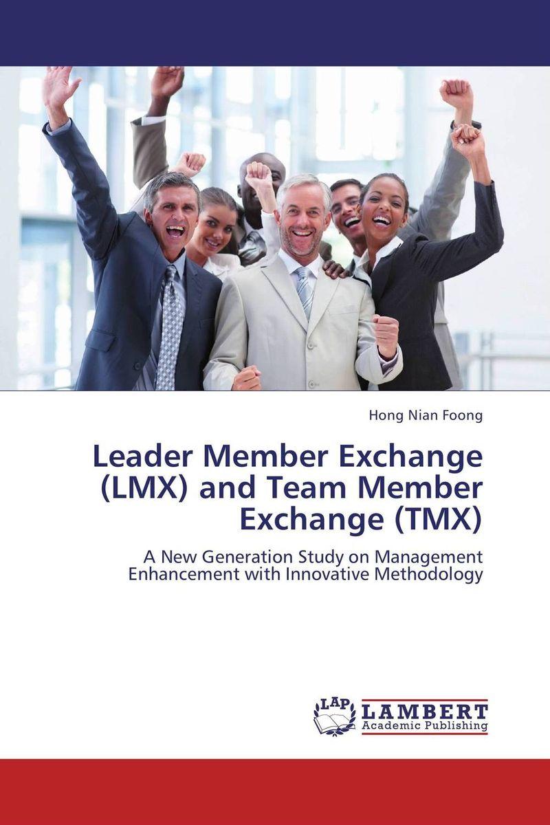 Leader Member Exchange (LMX) and Team Member Exchange (TMX)
