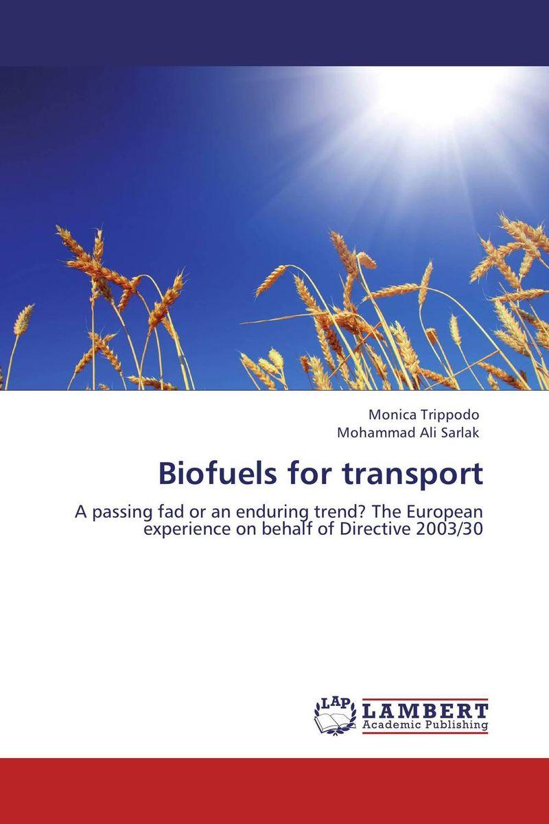 Monica Trippodo and Mohammad Ali Sarlak Biofuels for transport