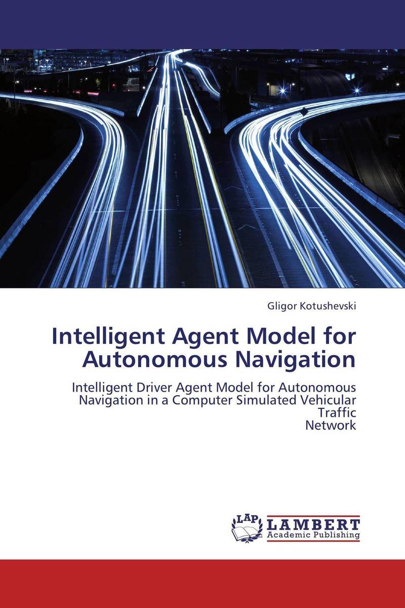 Intelligent Agent Model for Autonomous Navigation