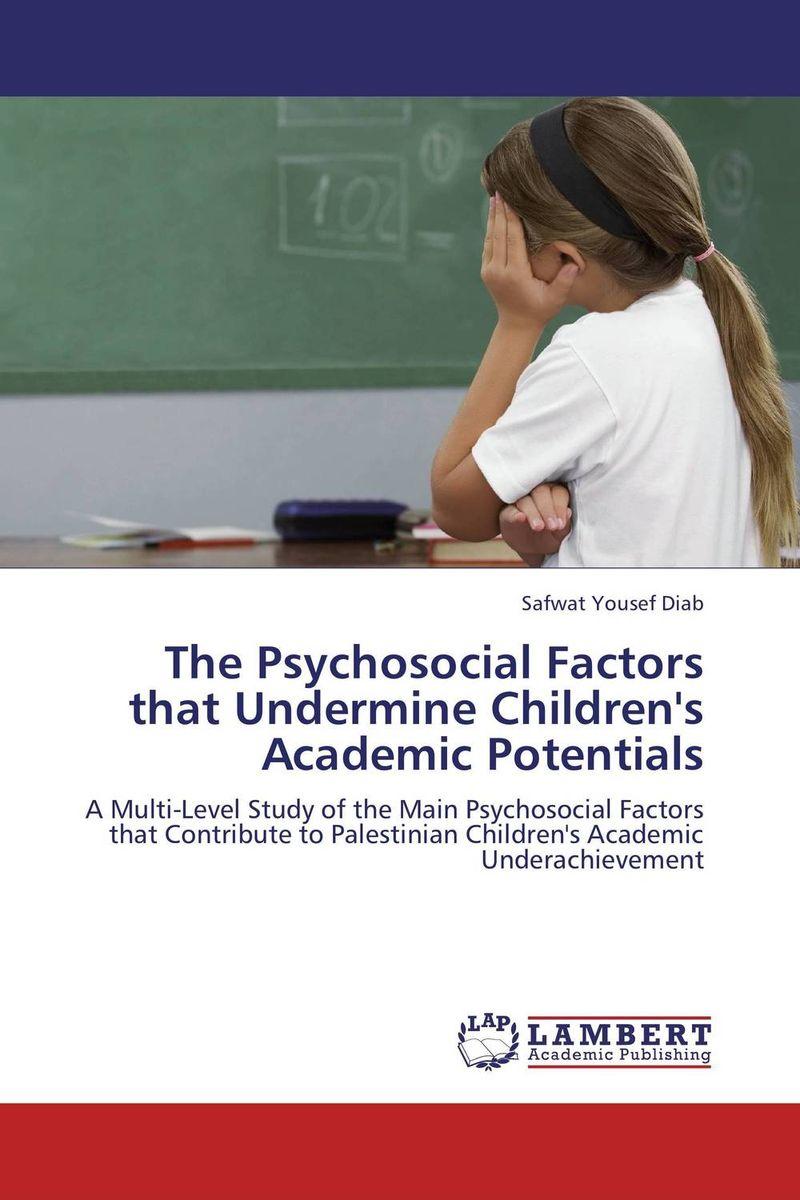 The Psychosocial Factors that Undermine Children's Academic Potentials