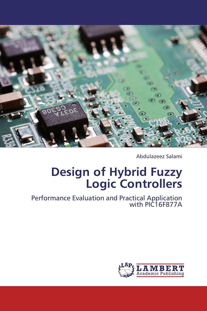 Abdulazeez Salami Design of Hybrid Fuzzy Logic Controllers  цены
