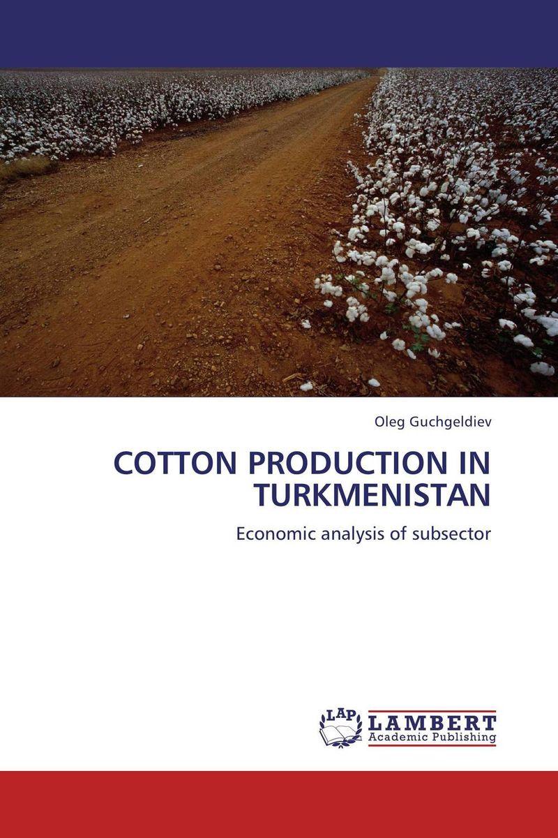 COTTON PRODUCTION IN TURKMENISTAN