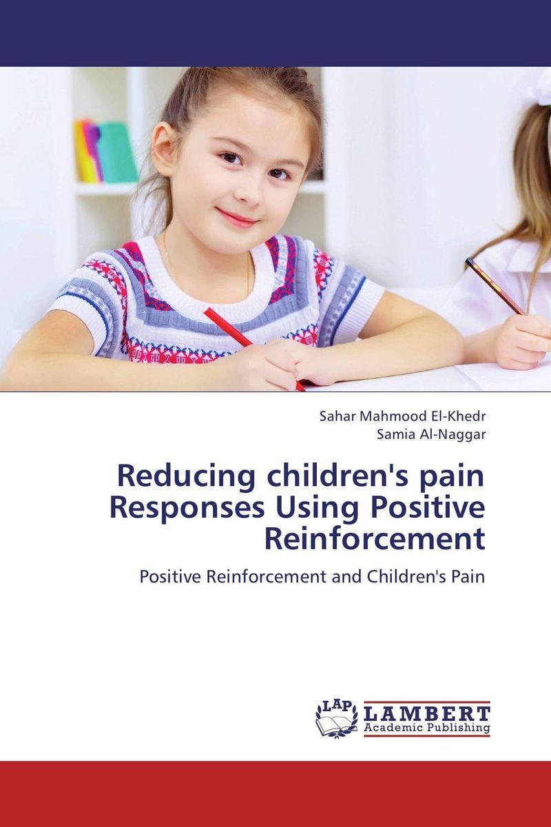 Reducing children's pain Responses Using Positive Reinforcement