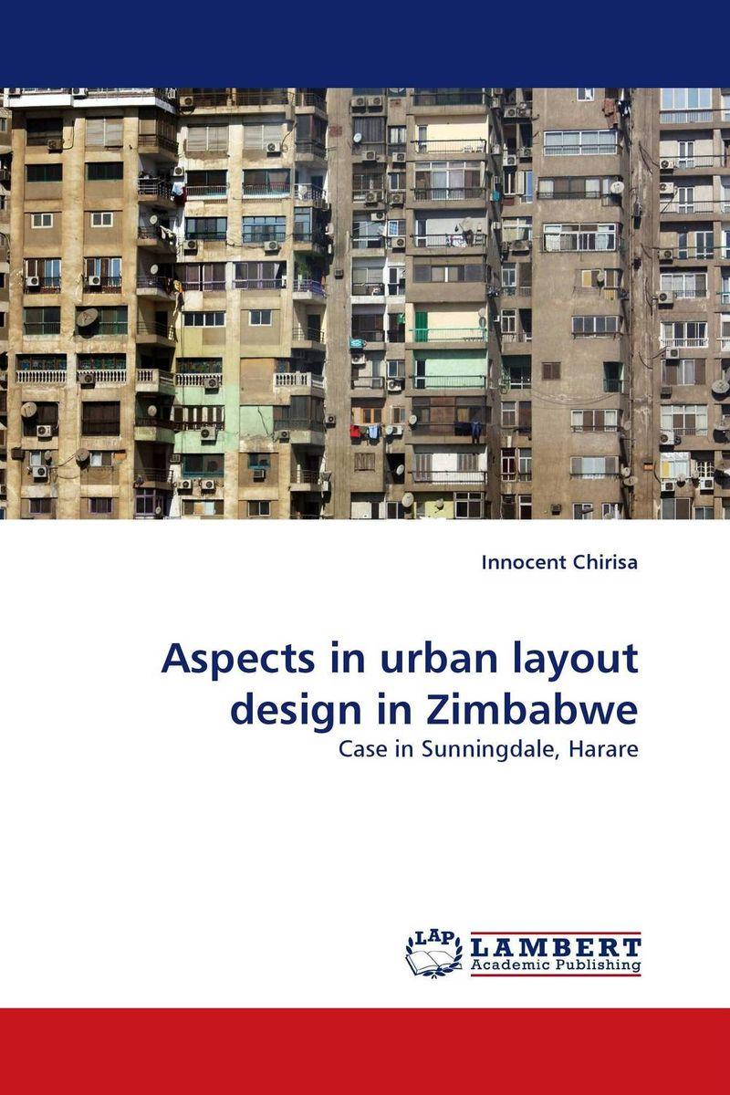 Innocent Chirisa Aspects in urban layout design in Zimbabwe