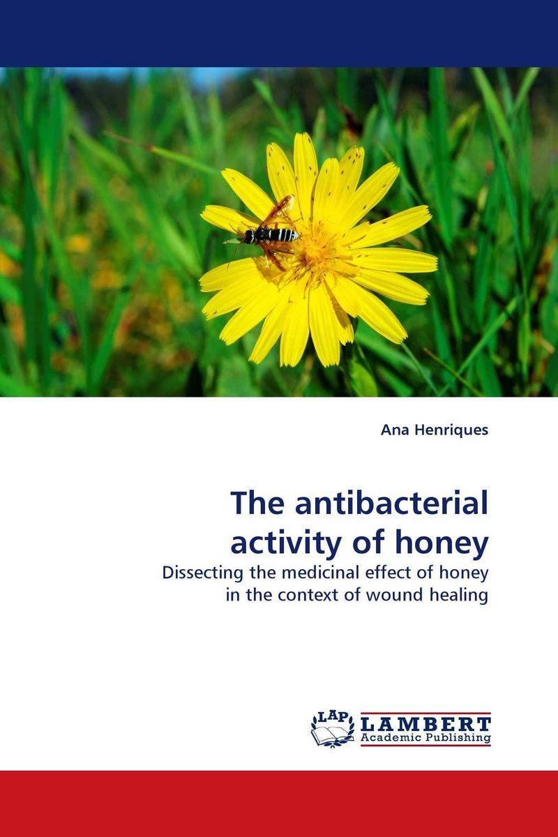 The antibacterial activity of honey