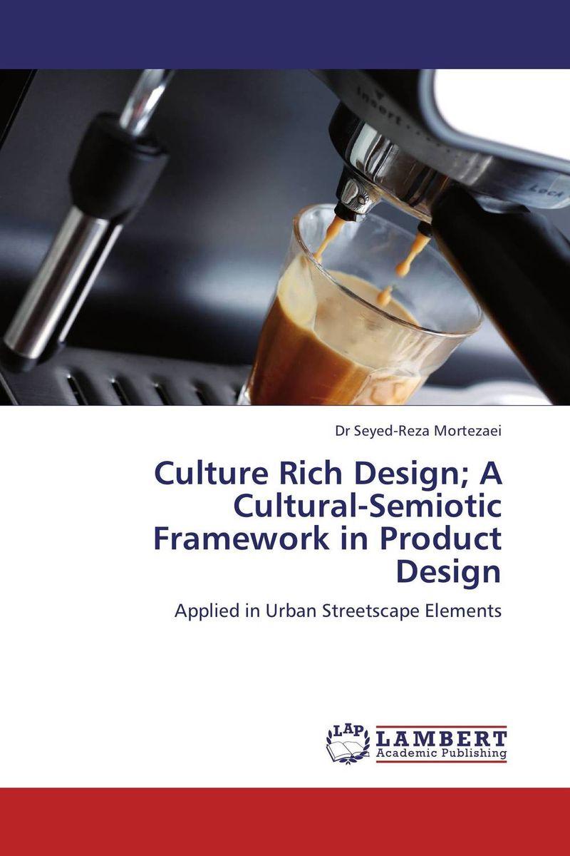 Culture Rich Design; A Cultural-Semiotic Framework in Product Design