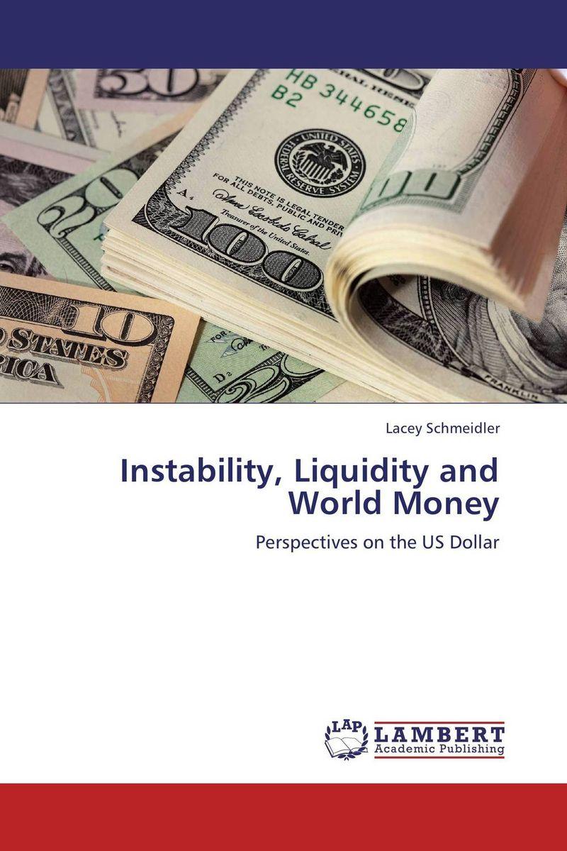 Instability, Liquidity and World Money