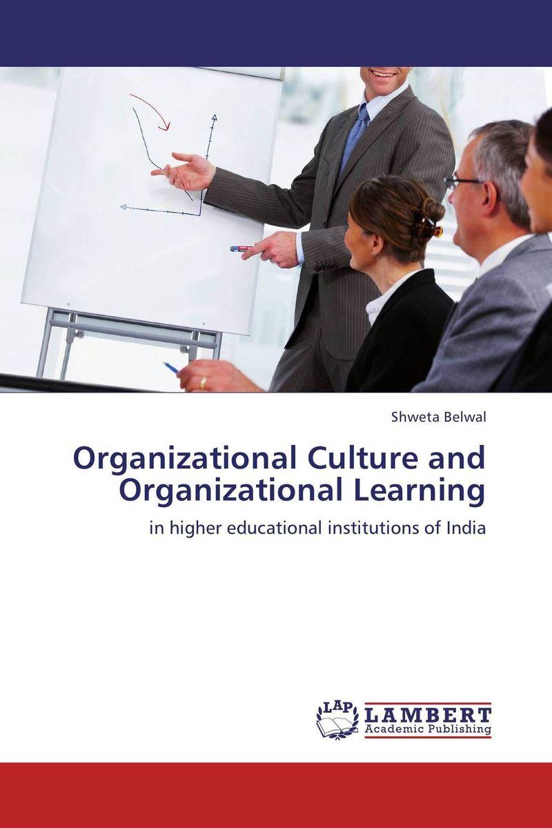 Organizational Culture and Organizational Learning