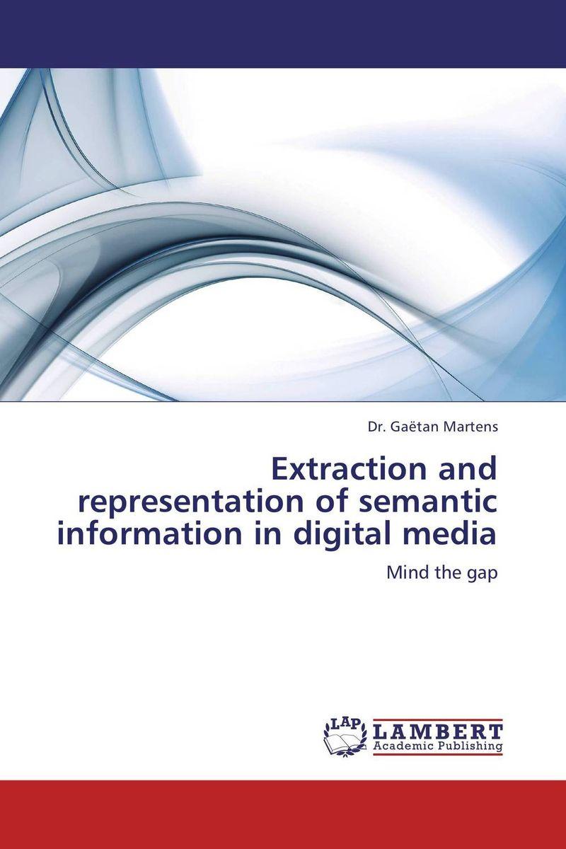 Extraction and representation of semantic information in digital media