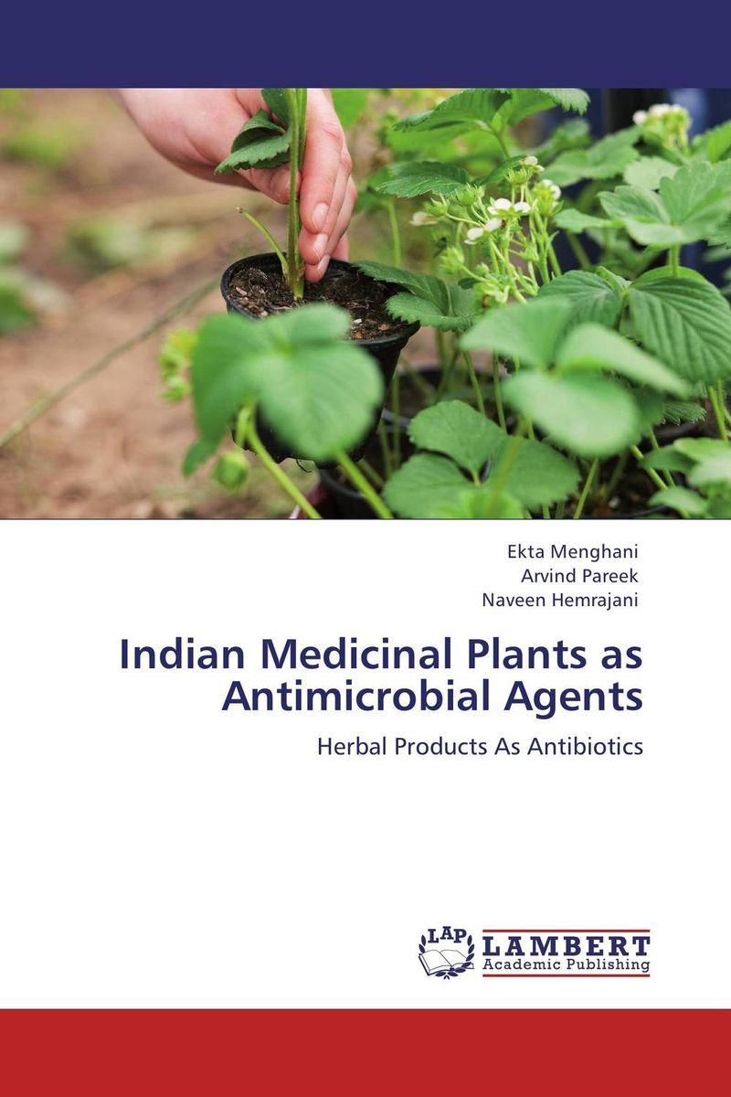 Ekta Menghani,Arvind Pareek and Naveen Hemrajani Indian Medicinal Plants as Antimicrobial Agents george varghese diana john and solomon habtemariam medicinal plants for kidney stone a monograph