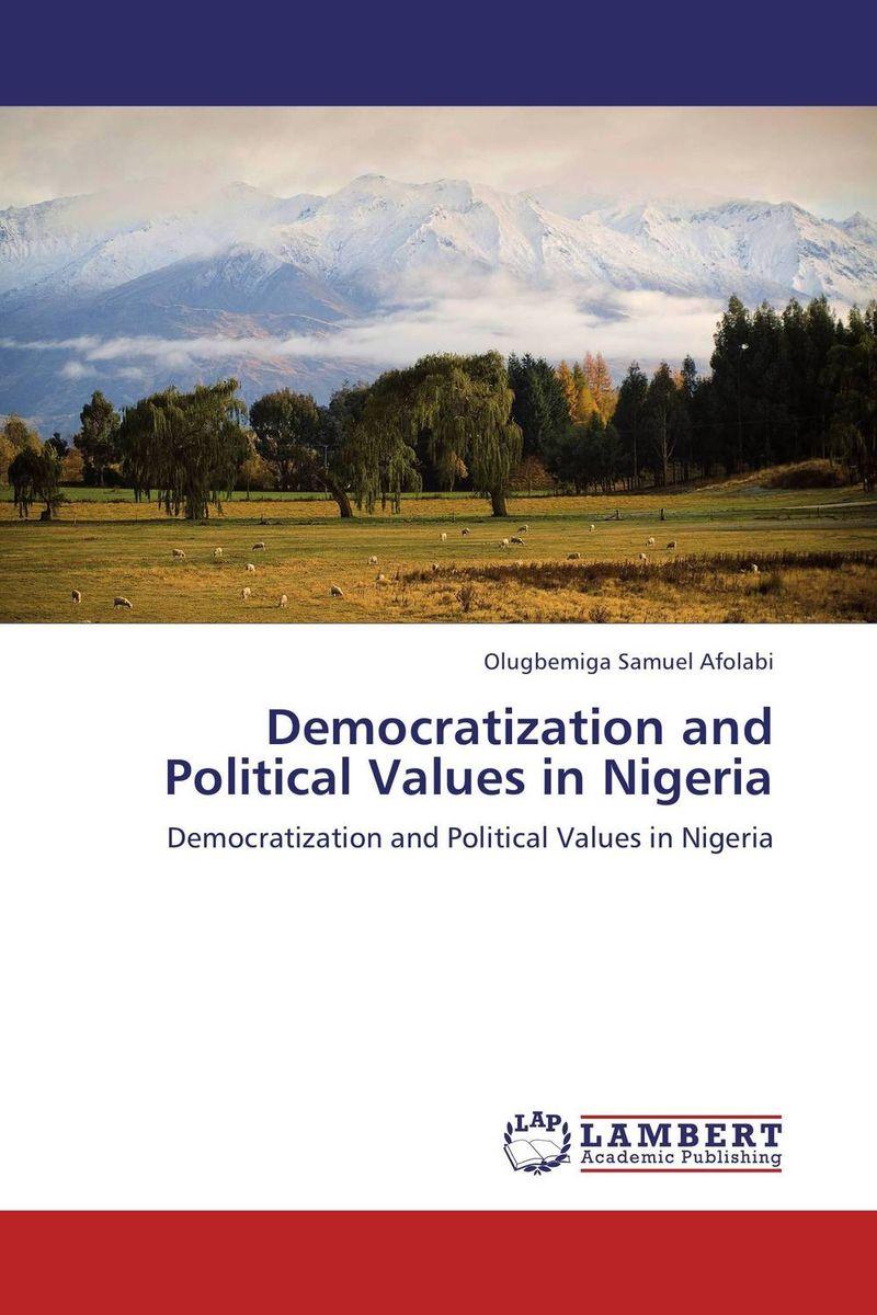 Olugbemiga Samuel Afolabi Democratization and Political Values in Nigeria doyle a the lost world