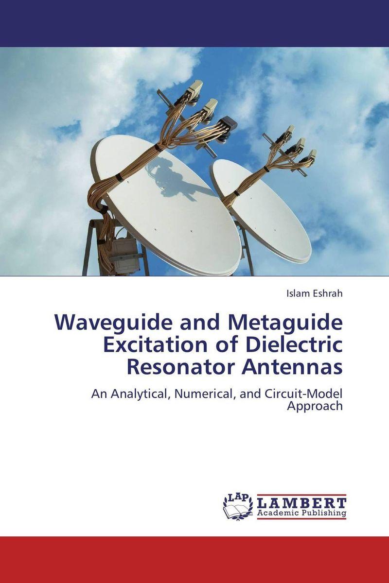 Islam Eshrah Waveguide and Metaguide Excitation of Dielectric Resonator Antennas mukhzeer mohamad shahimin and kang nan khor integrated waveguide for biosensor application