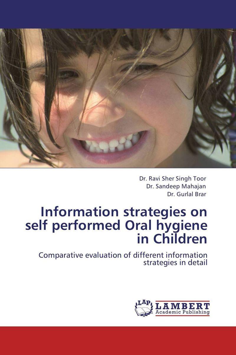 Information strategies on self performed Oral hygiene in Children