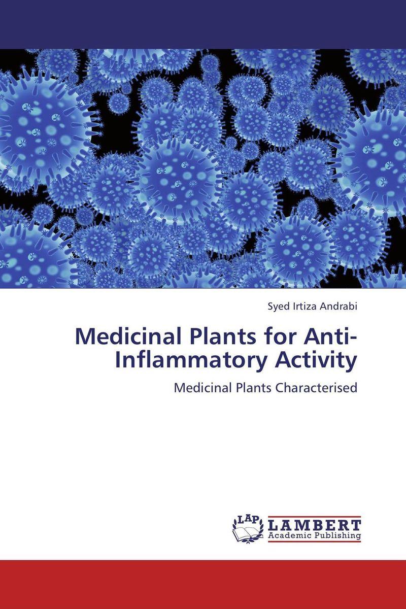 Syed Irtiza Andrabi Medicinal Plants for Anti-Inflammatory Activity george varghese diana john and solomon habtemariam medicinal plants for kidney stone a monograph