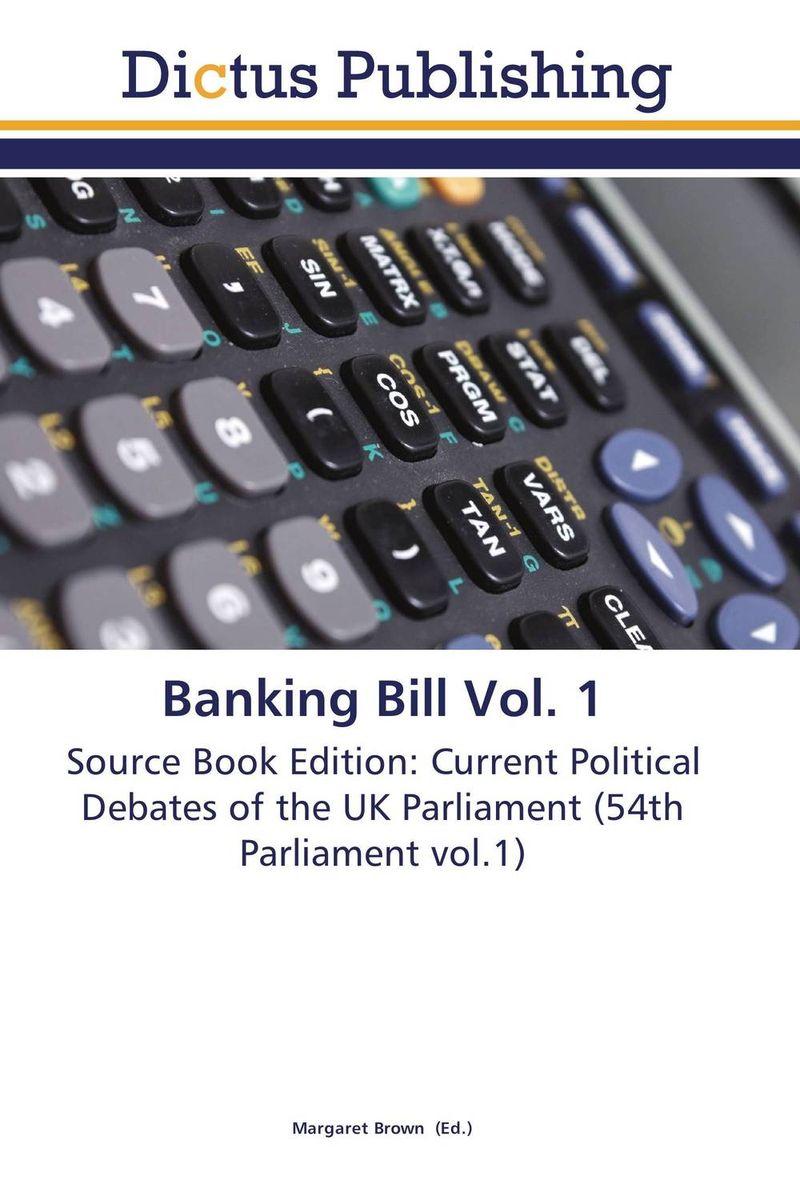 Banking Bill Vol. 1