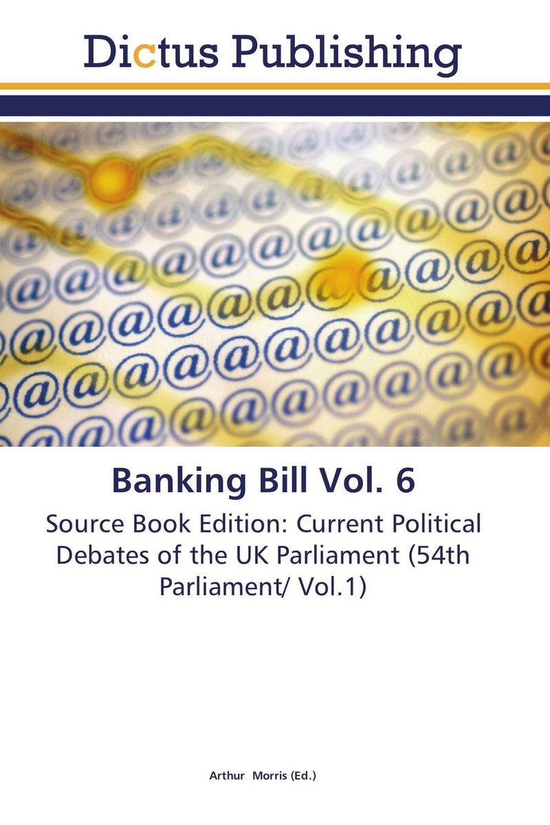 Banking Bill Vol. 6