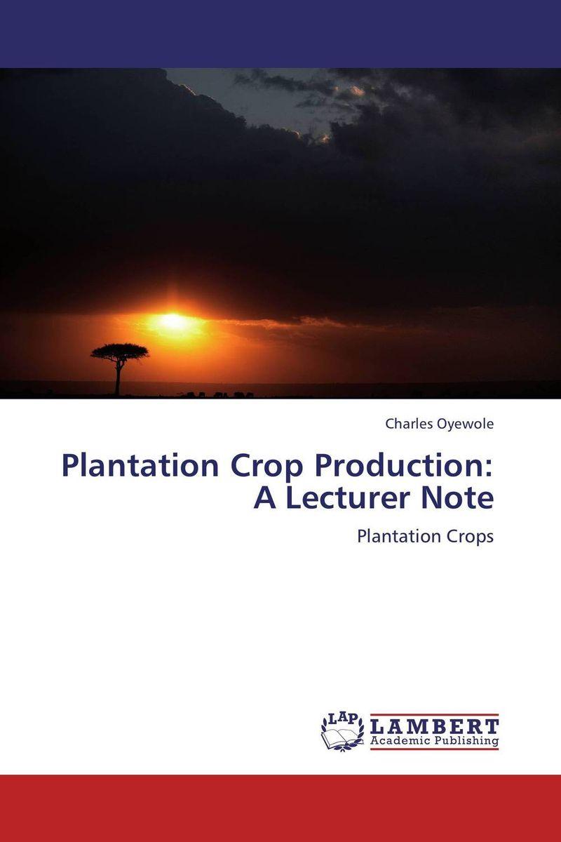 Plantation Crop Production: A Lecturer Note