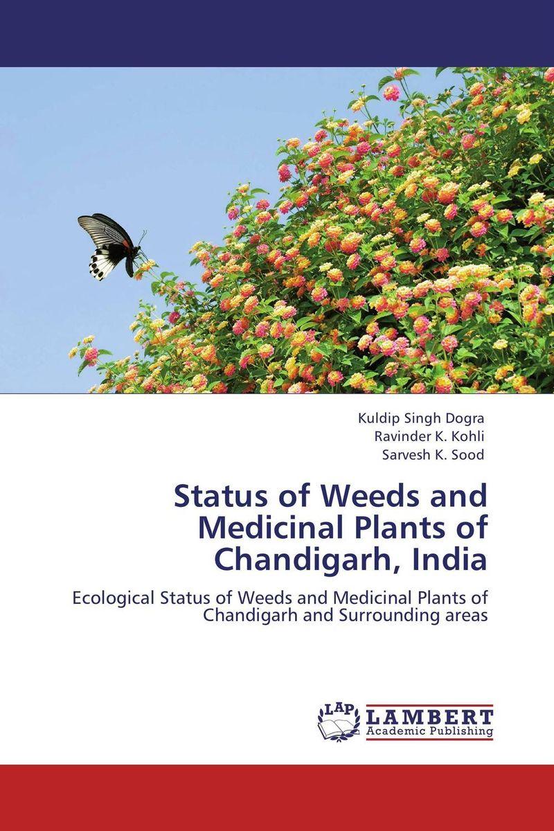 Kuldip Singh Dogra,Ravinder K. Kohli and Sarvesh K. Sood Status of Weeds and Medicinal Plants of Chandigarh, India ranbir singh and amarjit singh status of haryana tourism