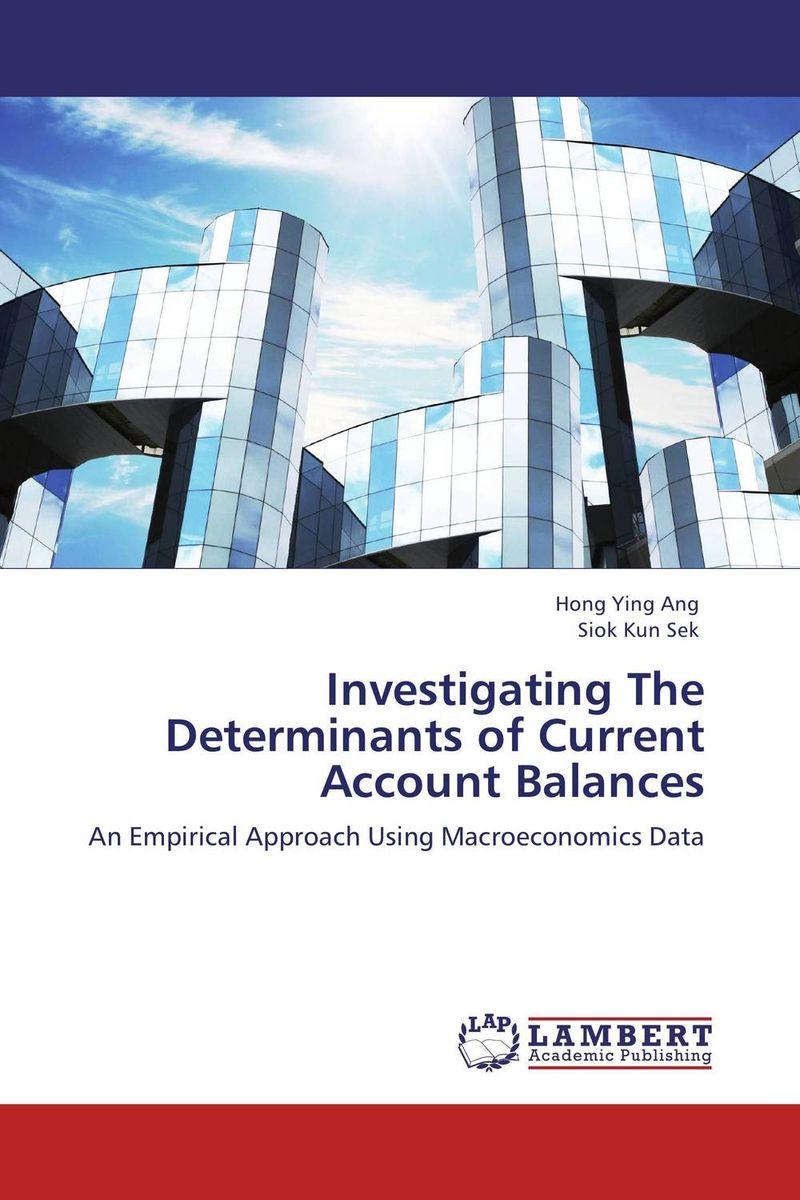 Investigating The Determinants of Current Account Balances