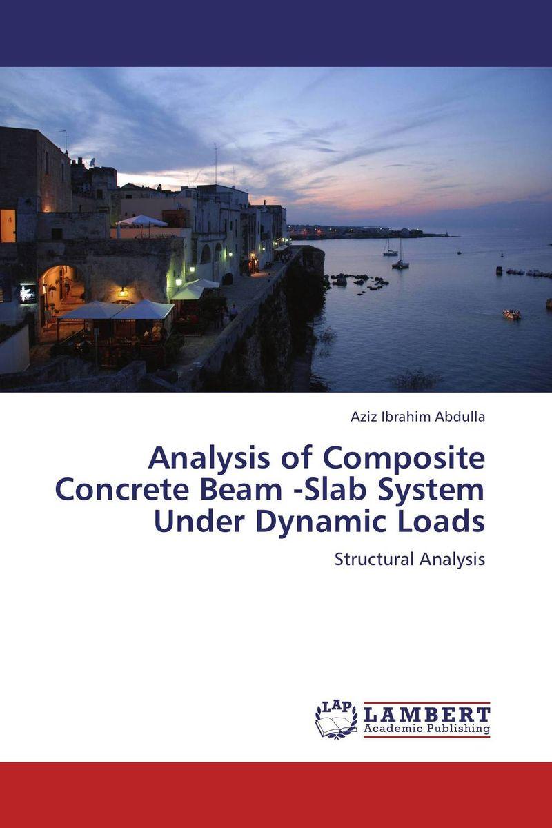 Aziz Ibrahim Abdulla Analysis of Composite Concrete Beam -Slab System Under Dynamic Loads darlington hove the finite element analysis of a composite sandwich beam