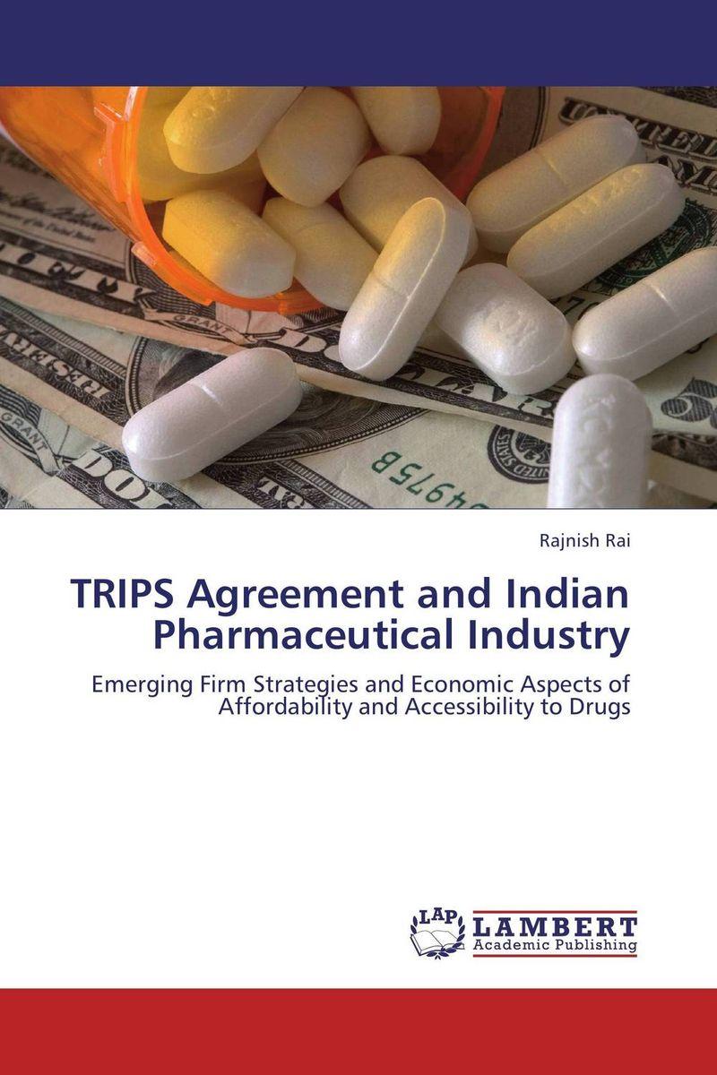 Rajnish Rai TRIPS Agreement and Indian Pharmaceutical Industry сушилка напольная gimi modular 3 цвет белый голубой 71 х 71 х 132 см
