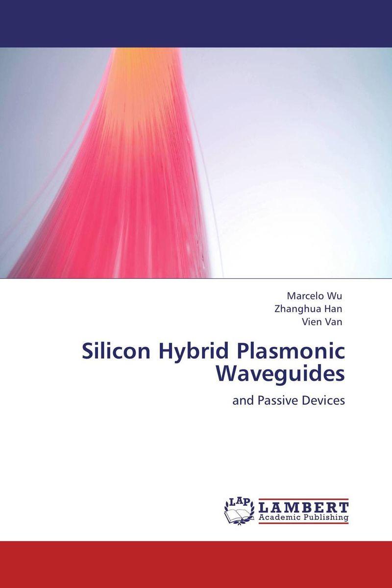 Marcelo Wu,Zhanghua Han and Vien Van Silicon Hybrid Plasmonic Waveguides mukhzeer mohamad shahimin and kang nan khor integrated waveguide for biosensor application