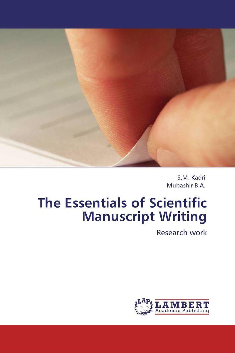 The Essentials of Scientific Manuscript Writing