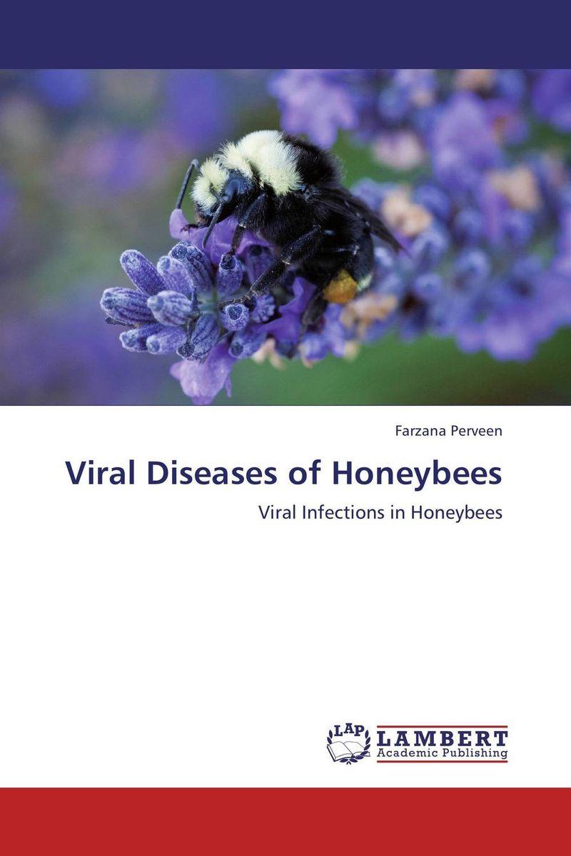 FARZANA PERVEEN Viral Diseases of Honeybees shyam singh and l p awasthi characterization and management of viral diseases of papaya