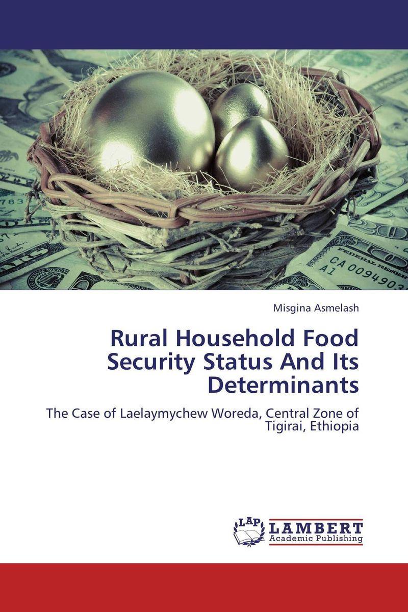 Misgina Asmelash Rural Household Food Security Status And Its Determinants agatha daniel and charles olungah women s indigenous knowledge in household food security