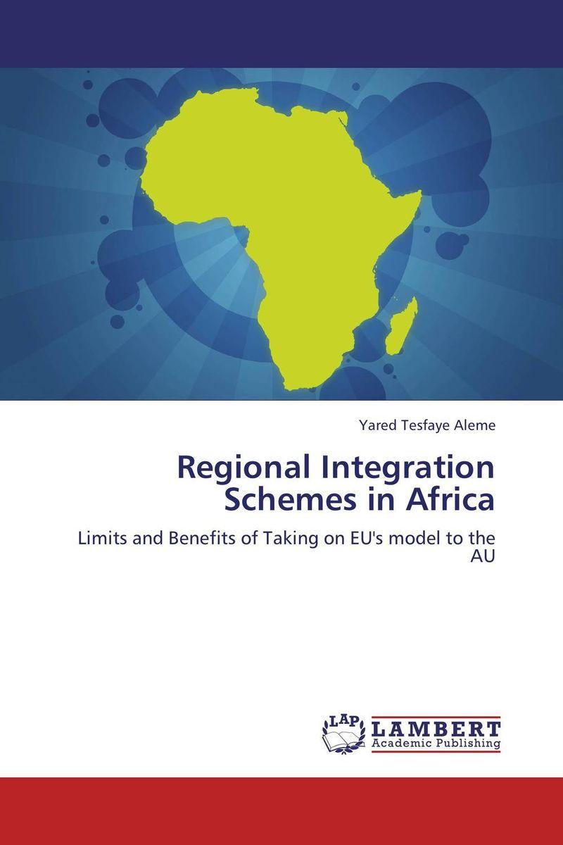 Yared Tesfaye Aleme Regional Integration Schemes in Africa